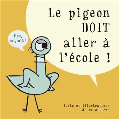 Le pigeon doit aller à l'école